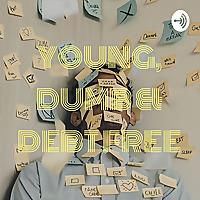 YOUNG, DUMB & DEBT FREE