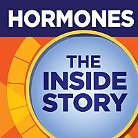 Hormones | The Inside Story