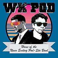 WK POD: The Never Ending Pod-sta Bowl