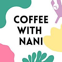 Coffee with Nani