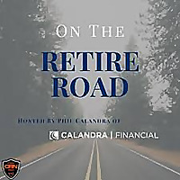 On The Retire Road with Calandra Financial