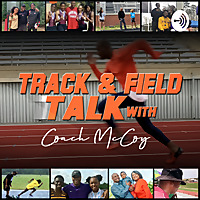 Track & Field Talk With Coach McCoy