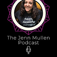 The Jenn Mullen Podcast
