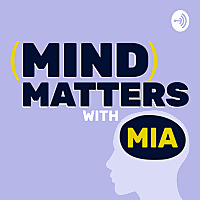 Mind Matters With Mia