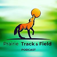 Prairie Track & Field Podcast