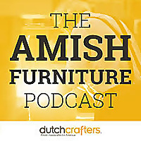 The Amish Furniture Podcast