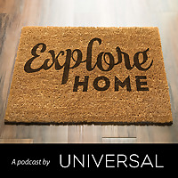 Explore Home | A Podcast from Universal Furniture