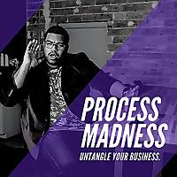 Process Madness