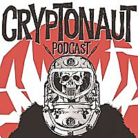 The Cryptonaut Podcast
