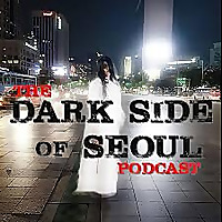 The Dark Side of Seoul Podcast