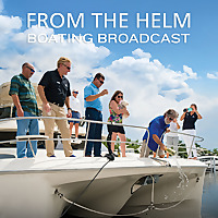 From the Helm | Boating Broadcast