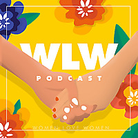 WLW (Women Love Women) Podcast