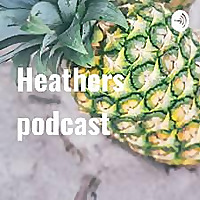 Heathers podcast