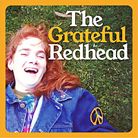 The Grateful Redhead Podcast