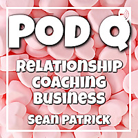 Pod Q ~ Dating, Matchmaking & Relationship Coaching Industry with Sean Patrick