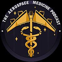 The Aerospace Medicine Podcast