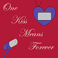 One Kiss Means Forever