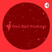 The Red Ball Podcast