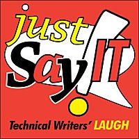 justSayIT | Technical Writers' LAUGH