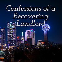 Confessions of a Recovering Landlord