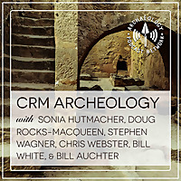 The CRM Archaeology Podcast