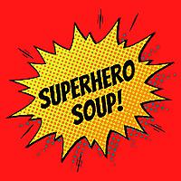 Superhero Soup