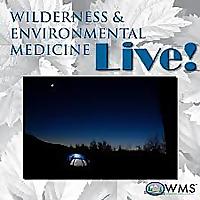 Wilderness & Environmental Medicine - LIVE!