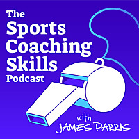 The Sports Coaching Skills Podcast