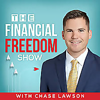 The Financial Freedom Show with Chase Lawson