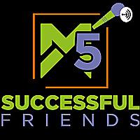M5 Successful Friends