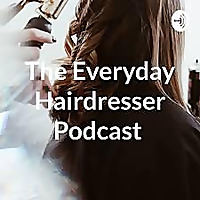The Everyday Hairdresser Podcast