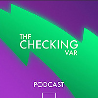 The Checking VAR Podcast