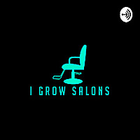I Grow Salons Podcast