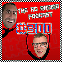 300 The RC Racing Podcast