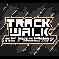 Track Walk RC Podcast