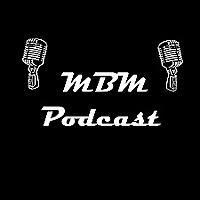 MBM Podcast