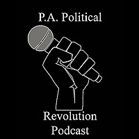 P.A. Political Revolution Podcast
