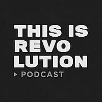 This Is Revolution Podcast