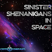 Sinister Shenanigans in Space