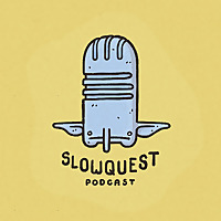 Slowquest Podcast