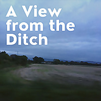 A View from the Ditch