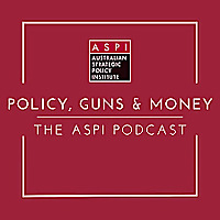 Policy, Guns & Money : The ASPI Podcast