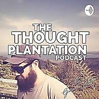 Thought Plantation Podcast