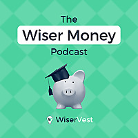 The Wiser Money Podcast