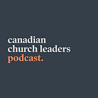 Canadian Church Leaders Podcast