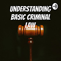 Understanding Basic Criminal Law