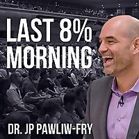 Last 8% Morning