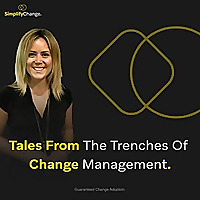 Tales from the Trenches of Change Management