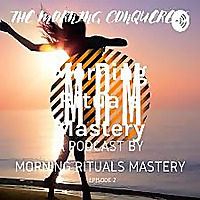 Morning Rituals Mastery - Be Your Ver.2.0