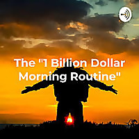 The '1 Billion Dollar Morning Routine'